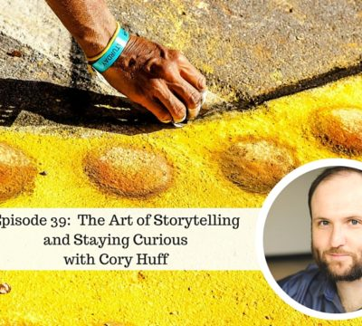 Episode 39: Jump Start Your Joy with guest Cory Huff on The Art of Storytelling and Staying Curious