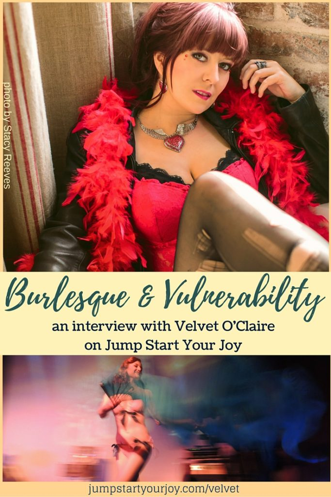 Velvet O'Claire on Burlesque Dancing and the Power of Vulnerability. A great interview about femininity, being authentic, your journey, and following your heart. Click to listen or Pin to save for later.