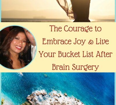 Ep45: Embracing Joy & Living Your Bucket List After Brain Surgery with Sharon Aldeguer