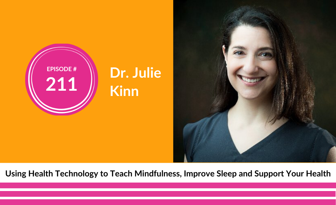 Dr. Julie Kinn on Using Health Technology to Teach Mindfulness, Improve Your Sleep and Support Military Health