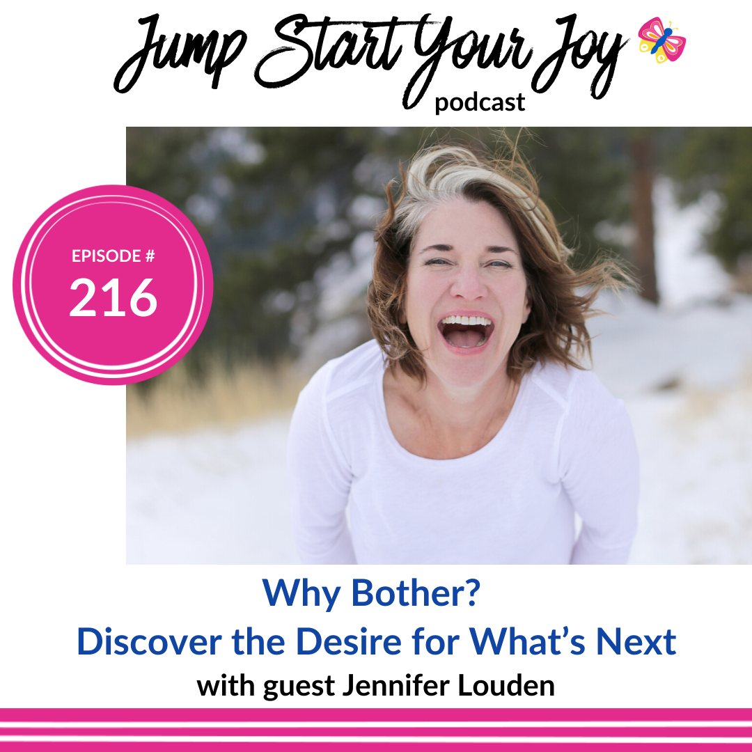 "Jennifer Louden on ""Why Bother? Discover the Desire for What's Next"""