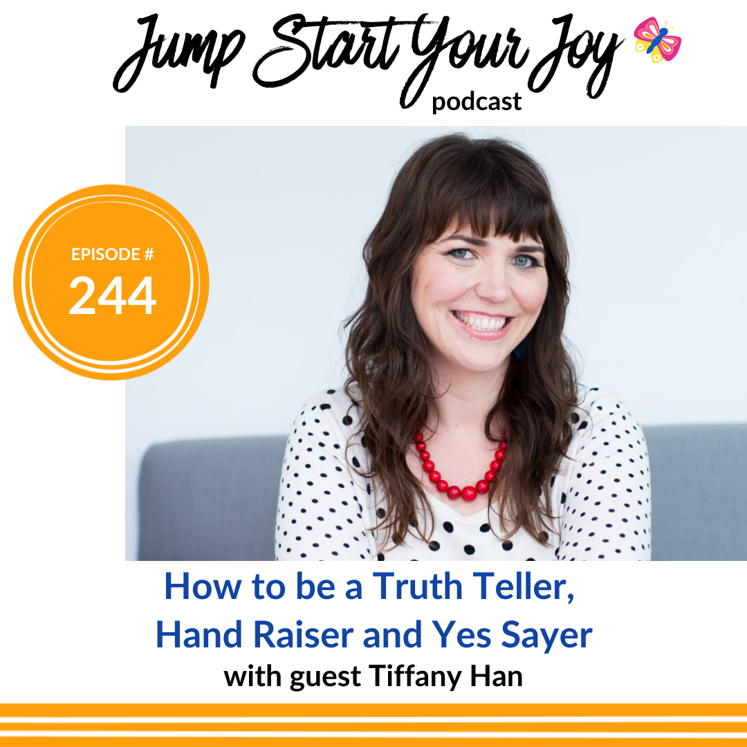 Tiffany Han on how to be a Truth Teller, Hand Raiser and Yes Sayer